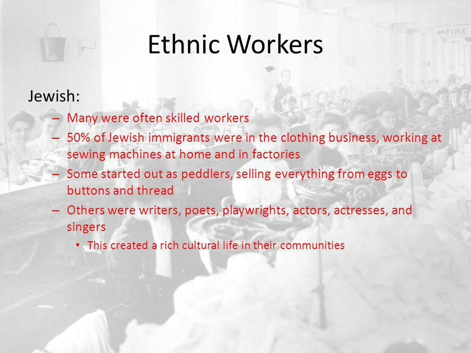Manual Labor Miners: Immigrants who worked in coal mines experiences even harsher working conditions – The mines were usually in isolated areas, as a result the miners had no choice but to buy their food from overpriced stores owned by the mining company.