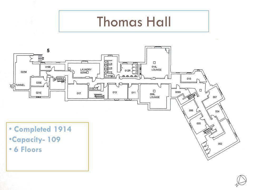 Thomas Hall Completed 1914 Capacity- 109 6 Floors