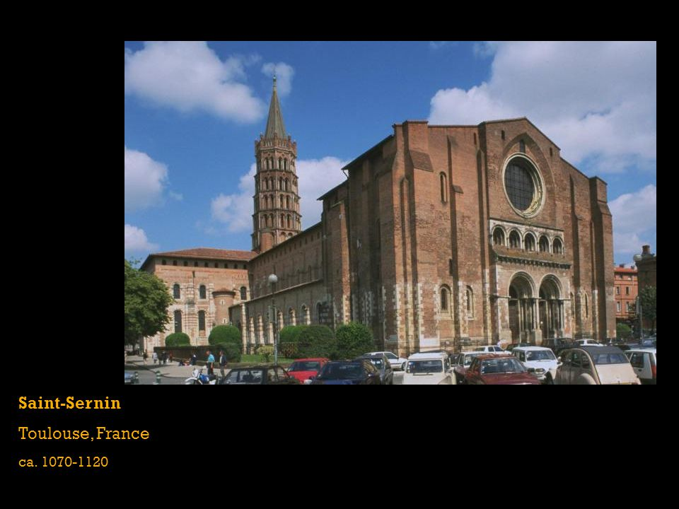 Saint-Sernin Toulouse, France ca. 1070-1120