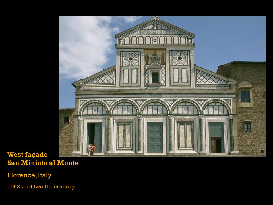 West façade San Miniato al Monte Florence, Italy 1062 and twelfth century Two Tuscan Romanesque buildings in Florence: San Giovanni San Miniato al Monte