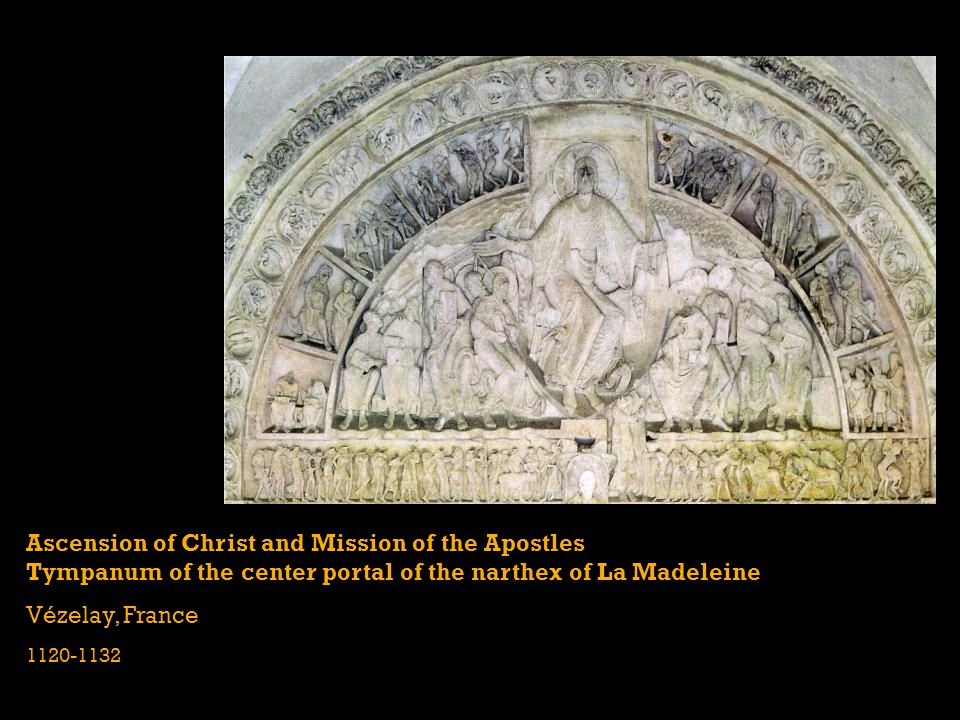 Ascension of Christ and Mission of the Apostles Tympanum of the center portal of the narthex of La Madeleine Vézelay, France 1120-1132