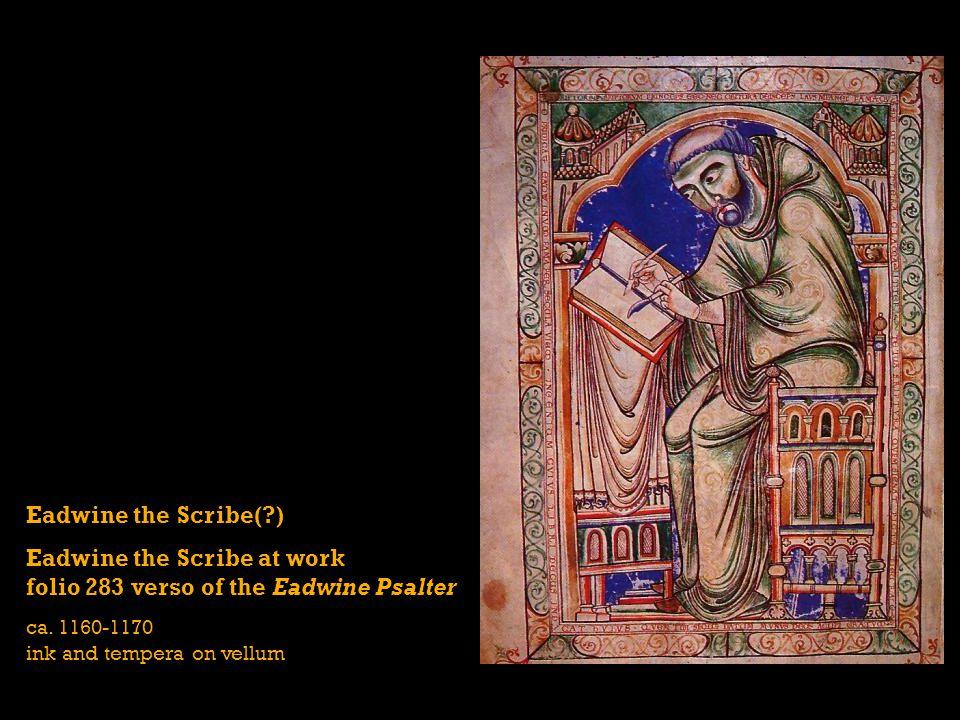 Eadwine the Scribe(?) Eadwine the Scribe at work folio 283 verso of the Eadwine Psalter ca. 1160-1170 ink and tempera on vellum