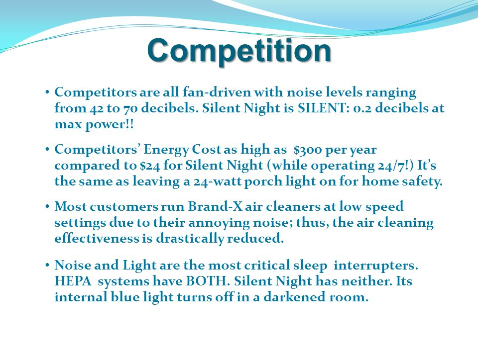 Competition Competitors are all fan-driven with noise levels ranging from 42 to 70 decibels.