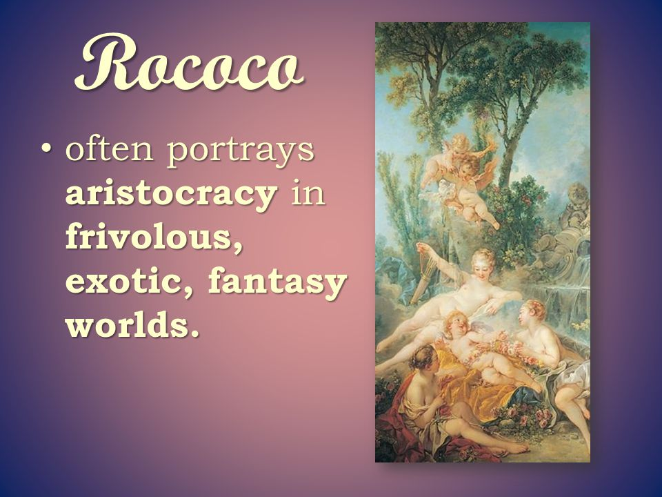 Rococo fun and lighthearted.