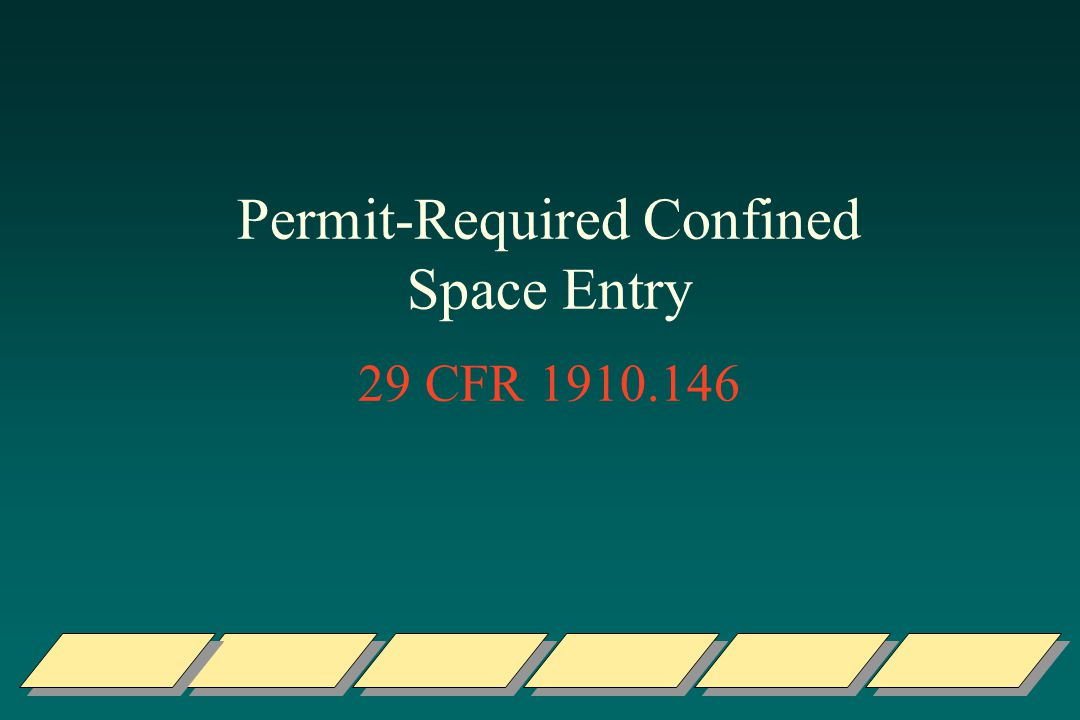 Permit-Required Confined Space Entry 29 CFR 1910.146