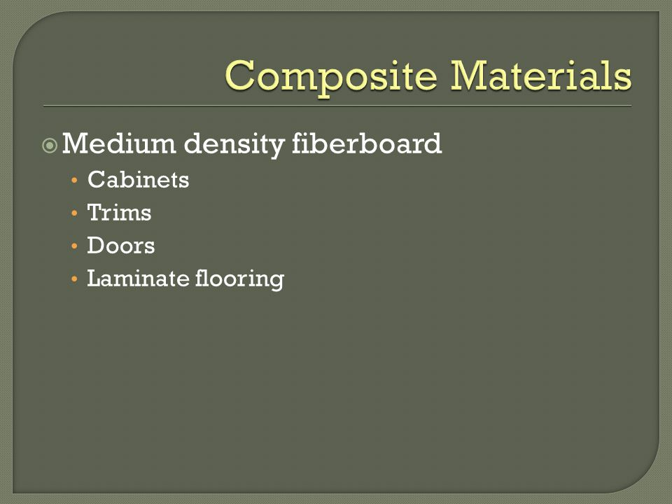 Medium density fiberboard Cabinets Trims Doors Laminate flooring