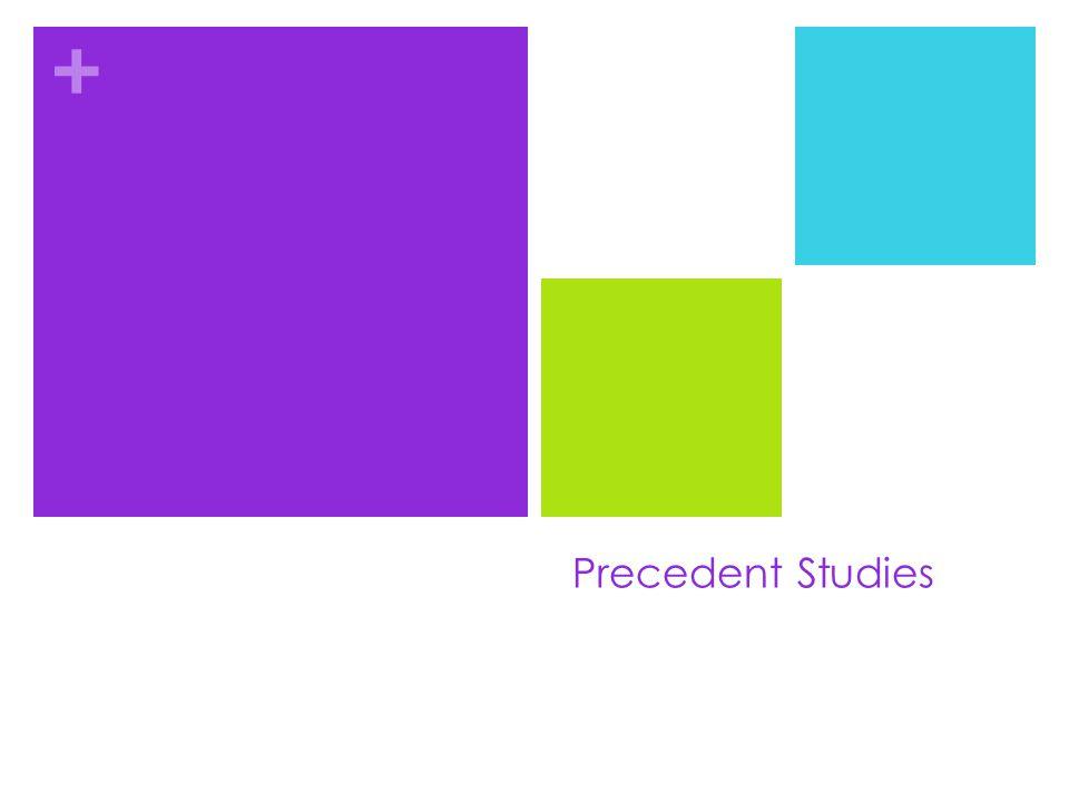 + Precedent Studies