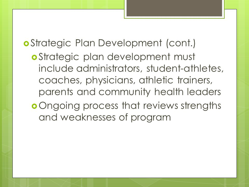 Policy and Procedure Development Creation of policies and procedures for all involved in health care of athletes necessary To be covered throughout presentation Abbreviated version of policies and procedures should be provided to athletes and parents (if financially feasible)