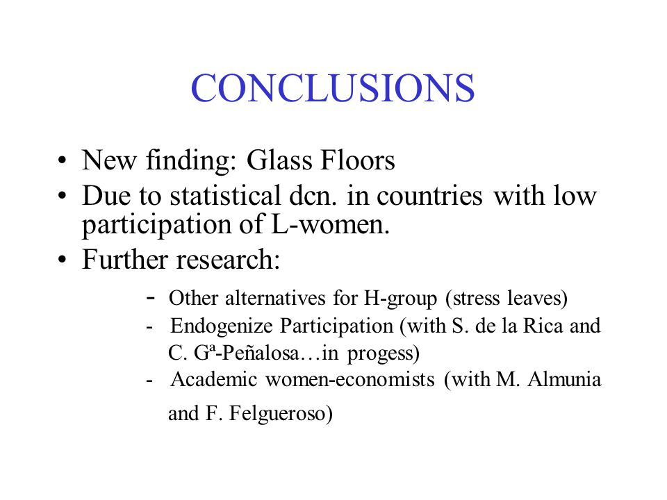 CONCLUSIONS New finding: Glass Floors Due to statistical dcn.