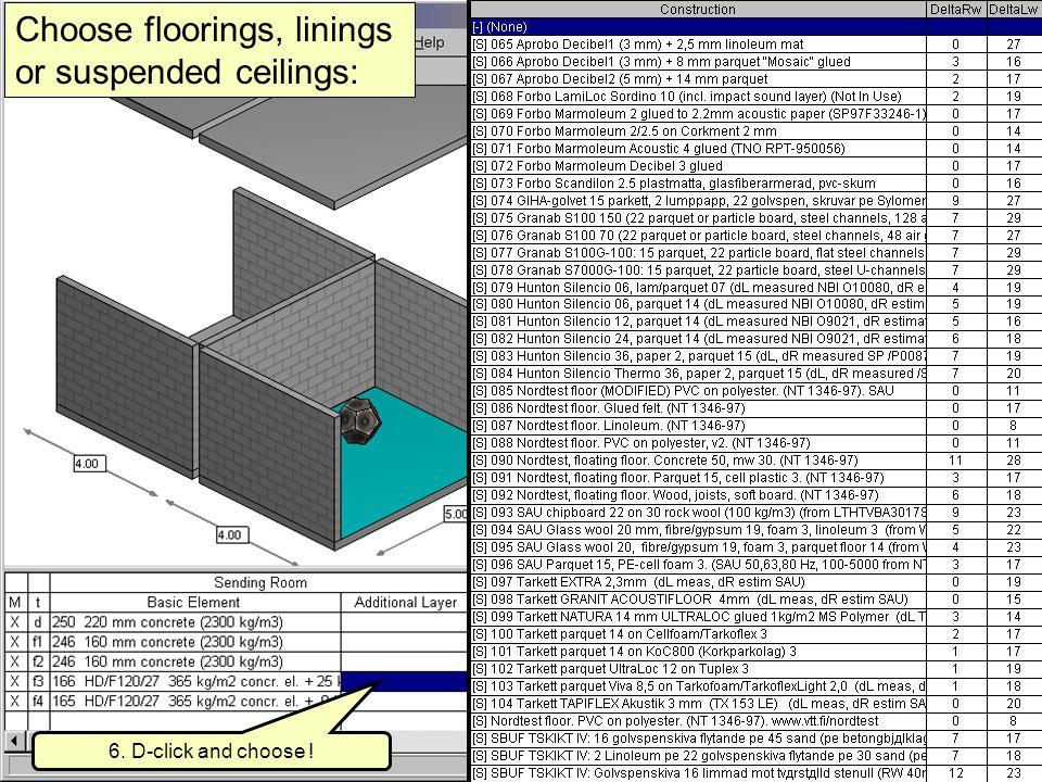 2007-08-20(copyright) Simmons akustik & utveckling ab 20076 Choose floorings, linings or suspended ceilings: 6.