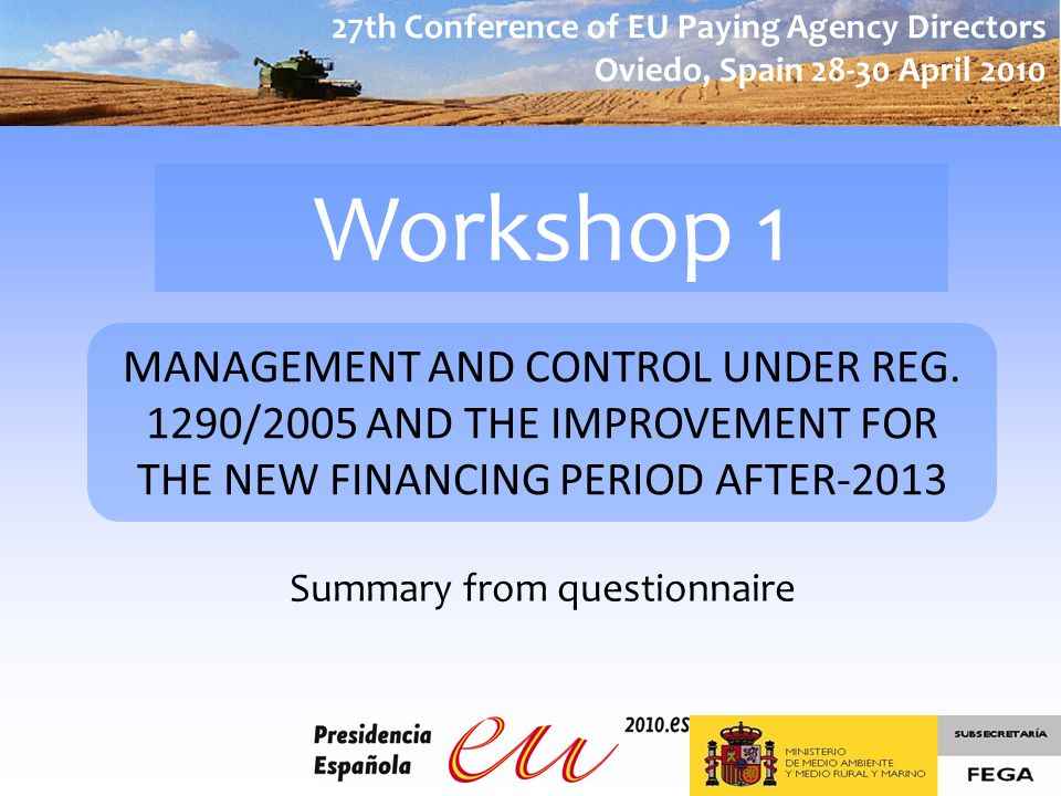 27th Conference of EU Paying Agency Directors Oviedo, Spain April 2010 MANAGEMENT AND CONTROL UNDER REG.