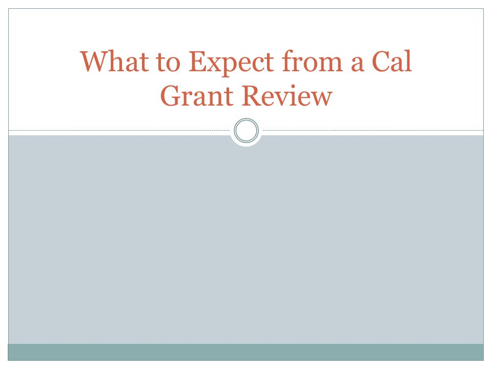 What to Expect from a Cal Grant Review