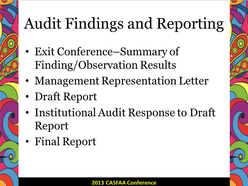 Audit Findings and Reporting Exit Conference–Summary of Finding/Observation Results Management Representation Letter Draft Report Institutional Audit Response to Draft Report Final Report