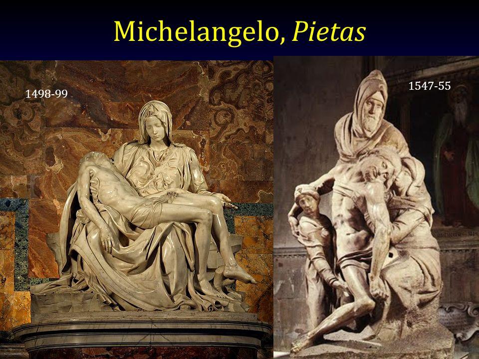 Michelangelo, Pietas 1498-99 1547-55