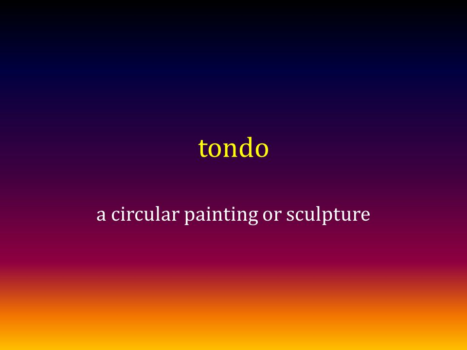 tondo a circular painting or sculpture