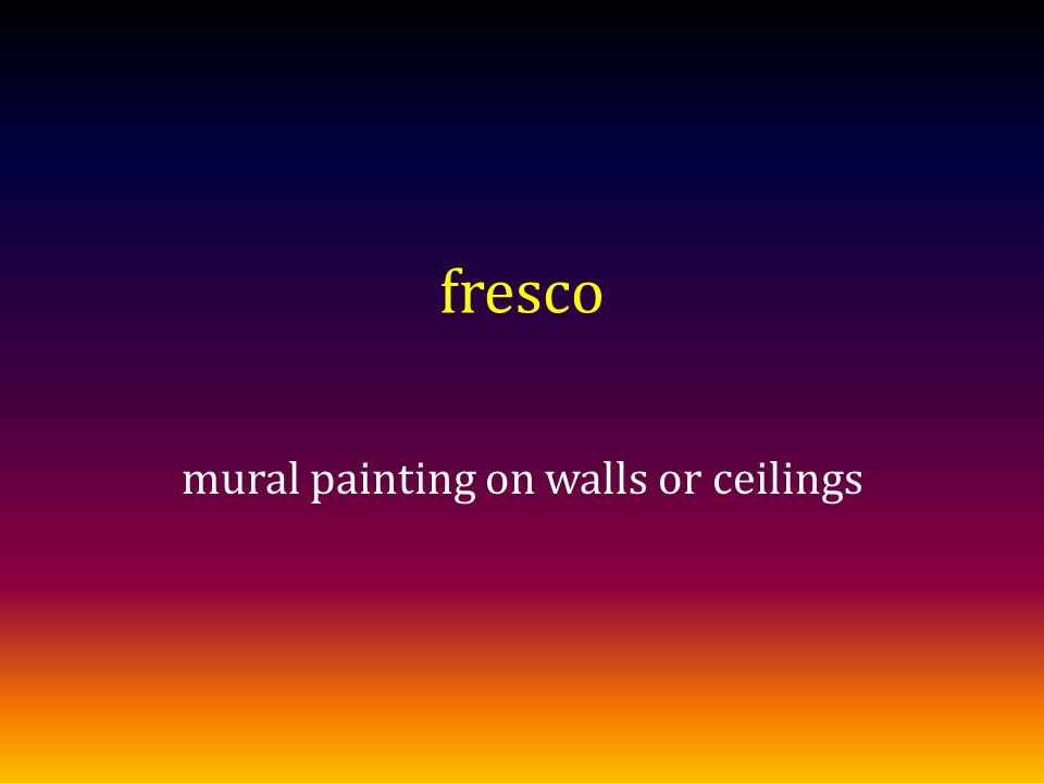 fresco mural painting on walls or ceilings