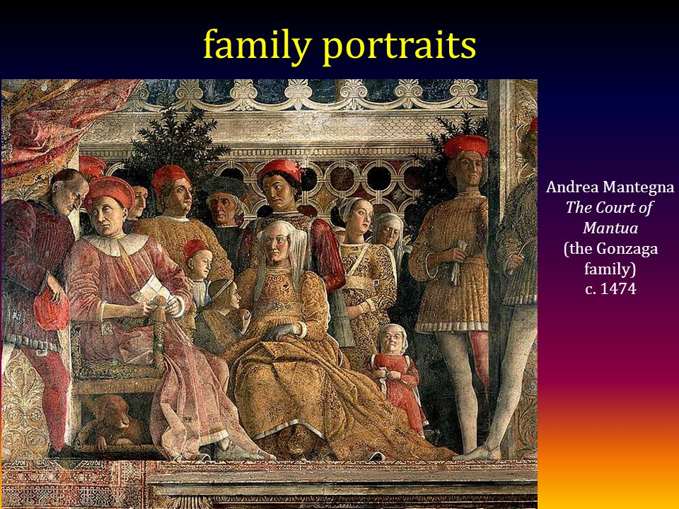 family portraits Andrea Mantegna The Court of Mantua (the Gonzaga family) c. 1474