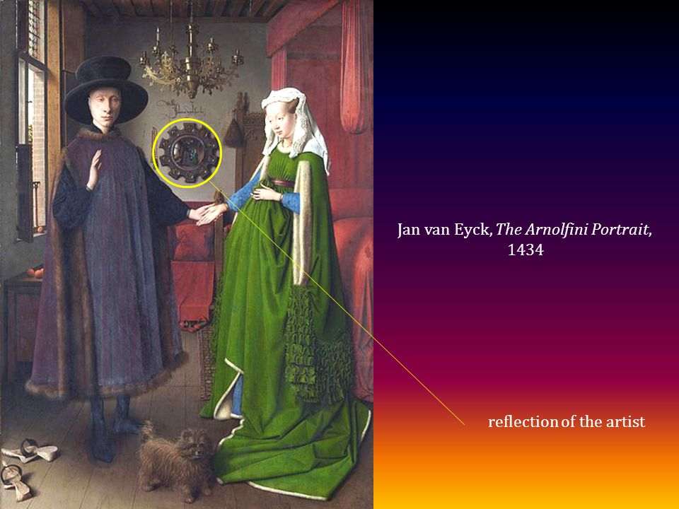 Jan van Eyck, The Arnolfini Portrait, 1434 reflection of the artist