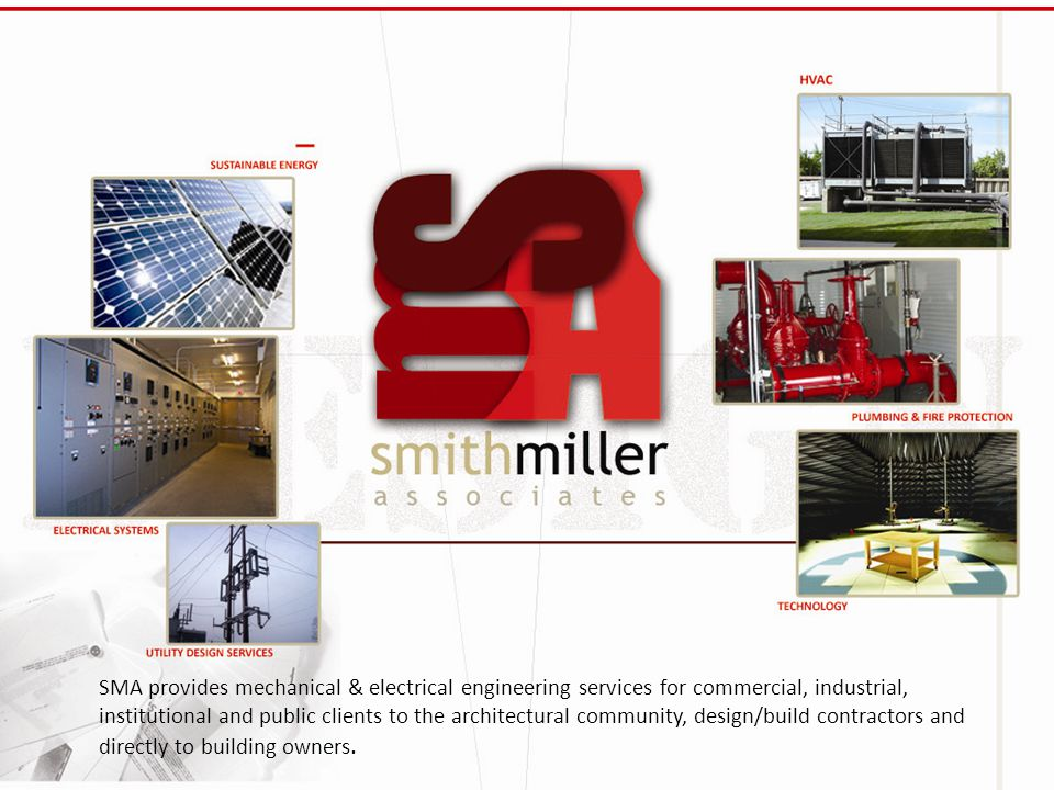 Who is Smith Miller Full Service Engineering Firm Established in 2006 Office Located in Kingston, PA Experienced Personnel, Average of 20 + Years Partner/ Project Manager Dual Role Focus on Quality, Service, and Responsiveness Process Driven - Project Methodology Creative Solutions- Thinking outside the box Maintain Project Schedules Develop & Maintain Project Budget