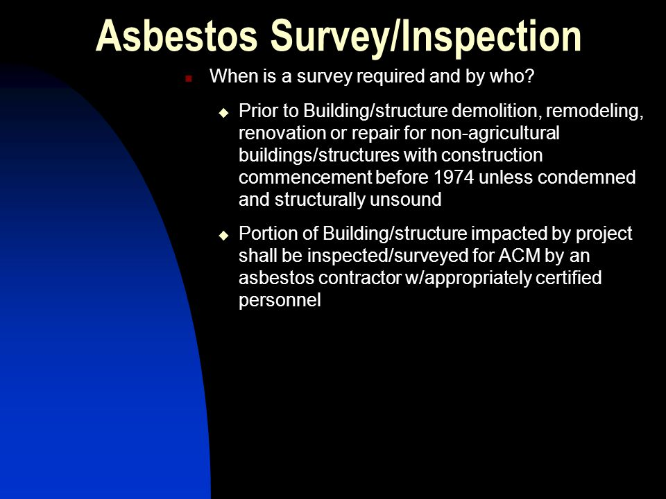 Asbestos Survey/Inspection When is a survey required and by who.