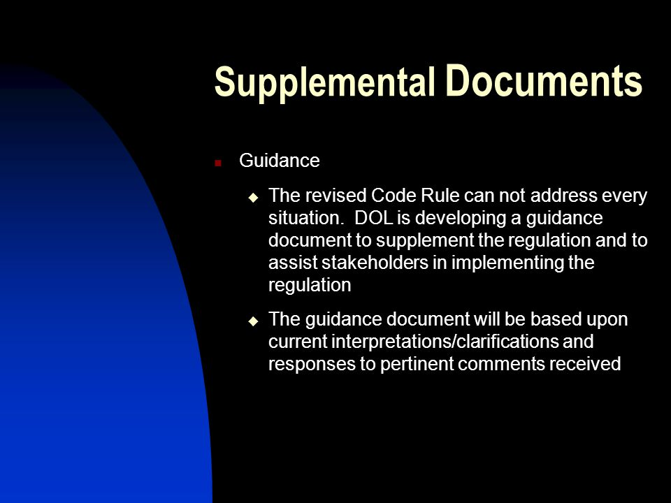 Supplemental Documents Guidance The revised Code Rule can not address every situation.