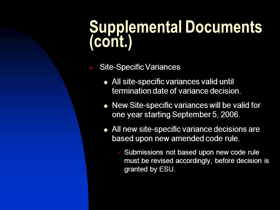 Supplemental Documents (cont.) Site-Specific Variances All site-specific variances valid until termination date of variance decision.