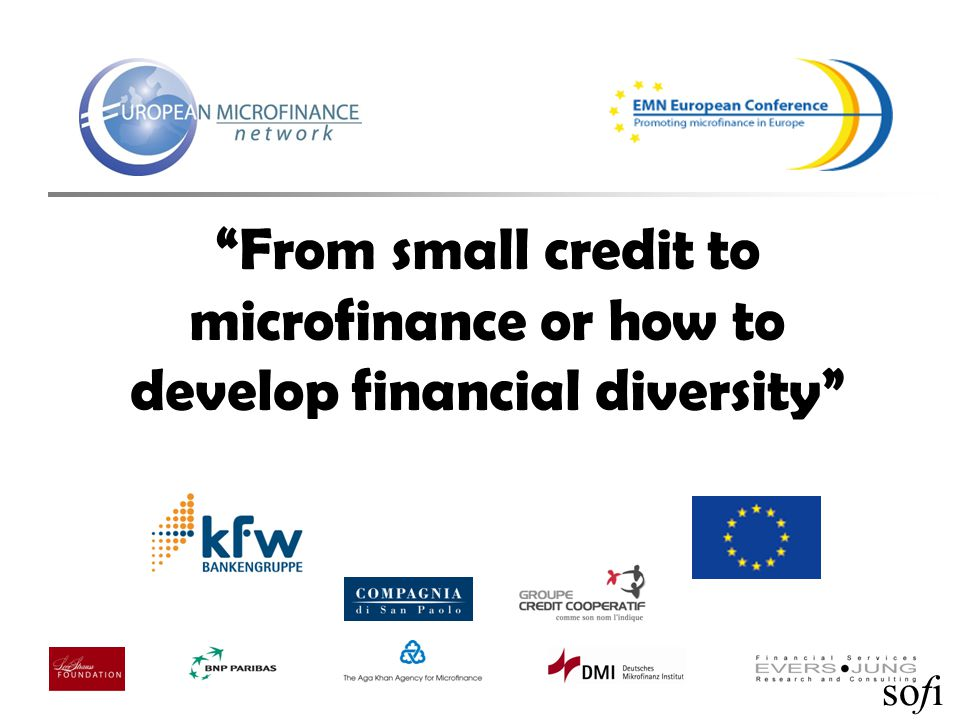 sofi From small credit to microfinance or how to develop financial diversity