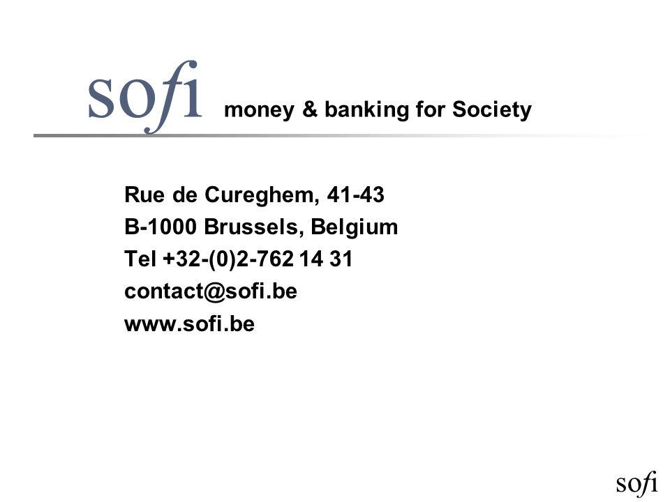 sofi sofi money & banking for Society Rue de Cureghem, 41-43 B-1000 Brussels, Belgium Tel +32-(0)2-762 14 31 contact@sofi.be www.sofi.be