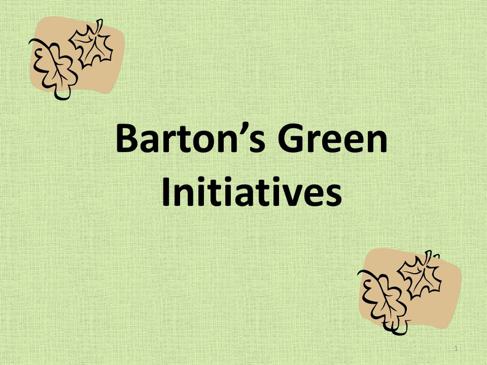 Bartons Green Initiatives 1
