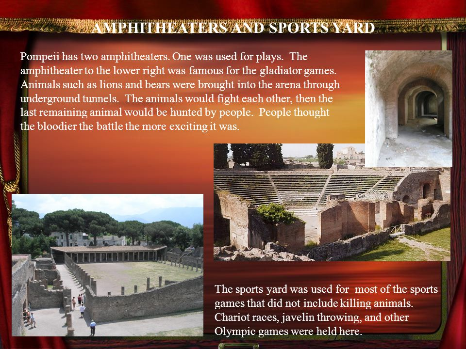 AMPHITHEATERS AND SPORTS YARD The sports yard was used for most of the sports games that did not include killing animals.