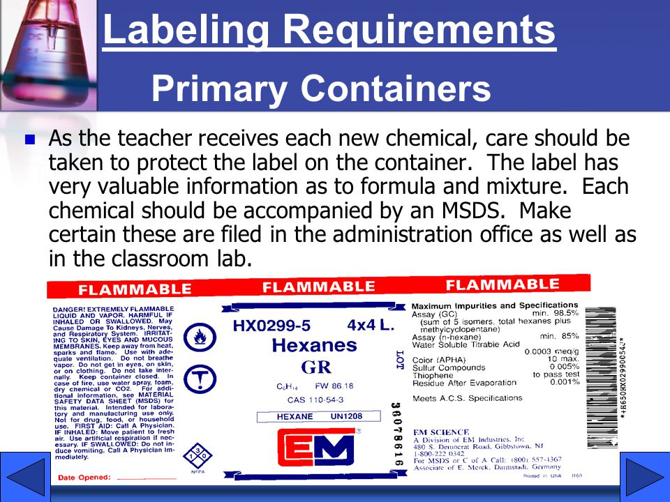 As the teacher receives each new chemical, care should be taken to protect the label on the container. The label has very valuable information as to f