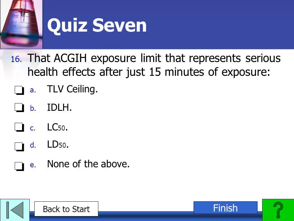 Quiz Seven 16.