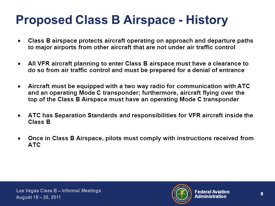 29 Federal Aviation Administration Las Vegas Class B – Informal Meetings August 18 – 25, 2011 Proposed Area S – Plain Language 1.The holding pattern at BLD is used for missed approaches at LAS.