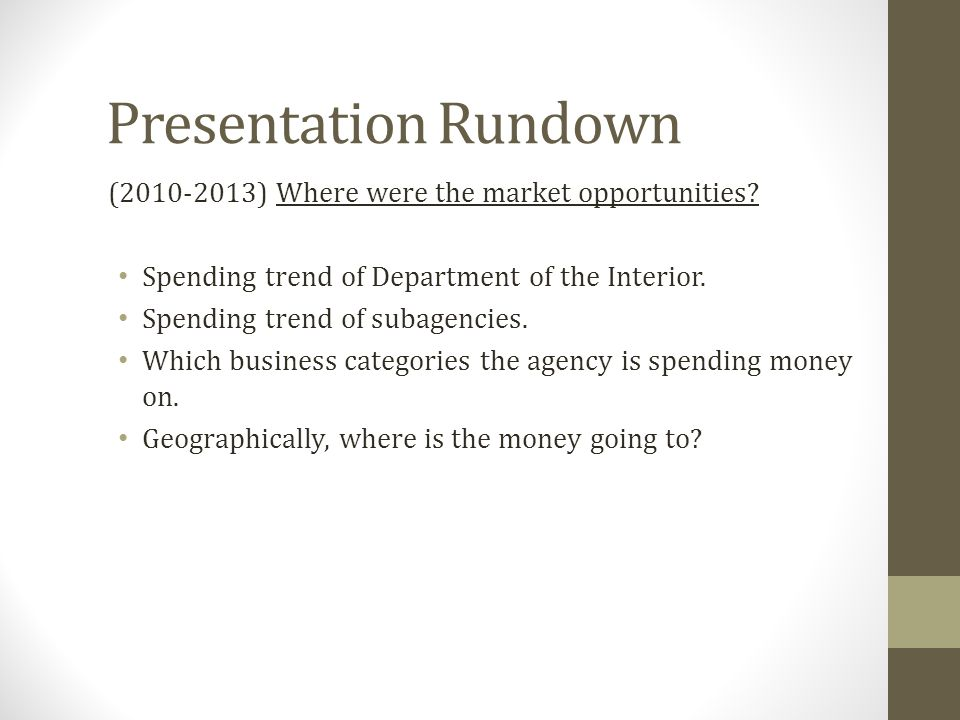 Presentation Rundown (2010-2013) Where were the market opportunities.