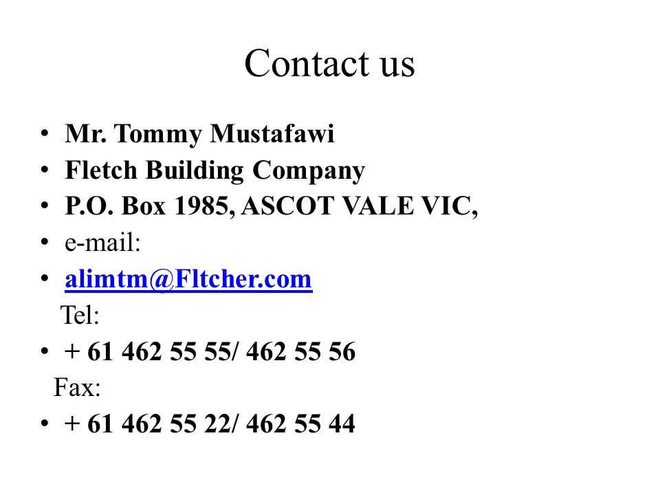 Contact us Mr. Tommy Mustafawi Fletch Building Company P.O.