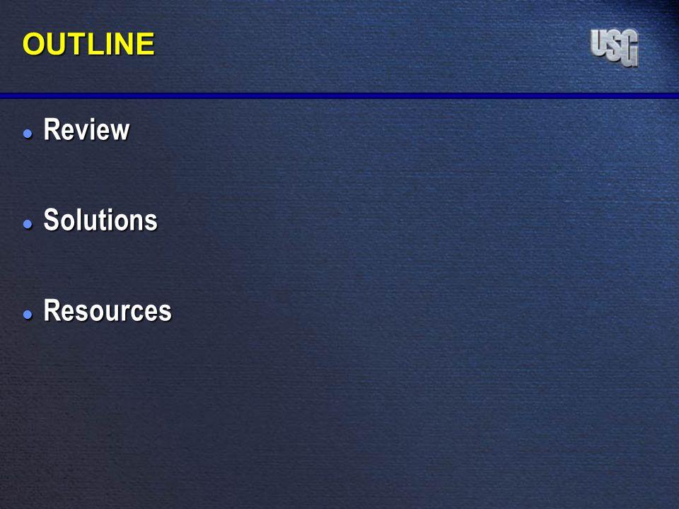 l Review l Solutions l Resources OUTLINE