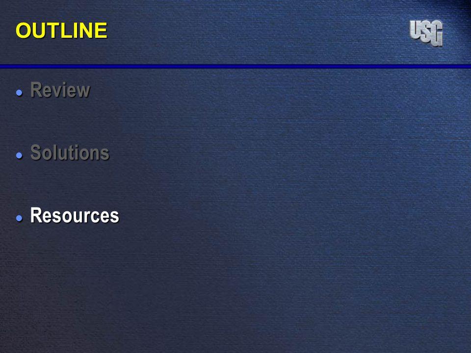 OUTLINE l Review l Solutions l Resources