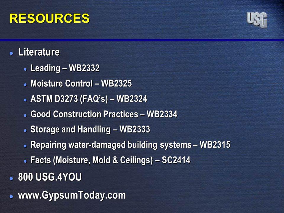 RESOURCES l Literature l Leading – WB2332 l Moisture Control – WB2325 l ASTM D3273 (FAQs) – WB2324 l Good Construction Practices – WB2334 l Storage an