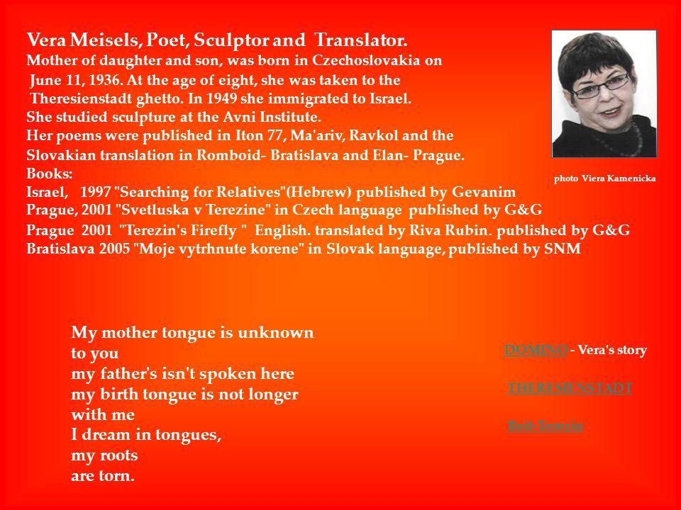 DOMINODOMINO - Vera s story Vera Meisels, Poet, Sculptor and Translator.