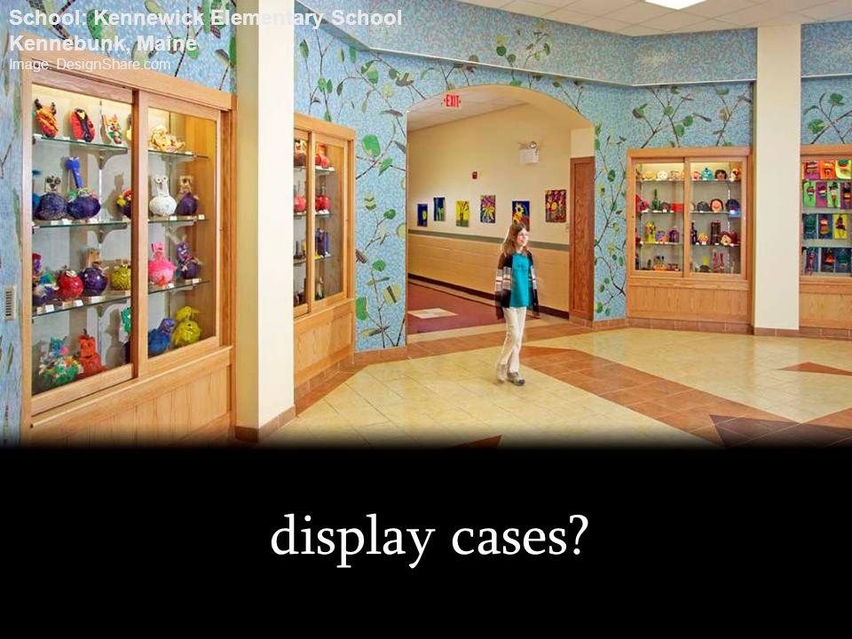 display cases? School: Kennewick Elementary School Kennebunk, Maine Image: DesignShare.com