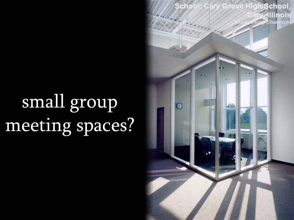 small group meeting spaces? School: Cary Grove High School, Cary, Illinois Image: DesignShare.com