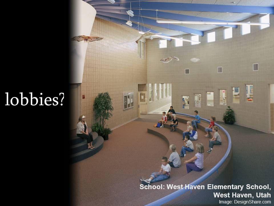 lobbies? School: West Haven Elementary School, West Haven, Utah Image: DesignShare.com