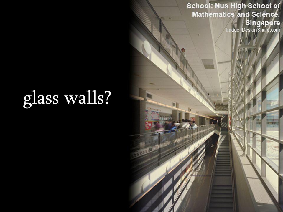 glass walls? School: Nus High School of Mathematics and Science, Singapore Image: DesignShare.com