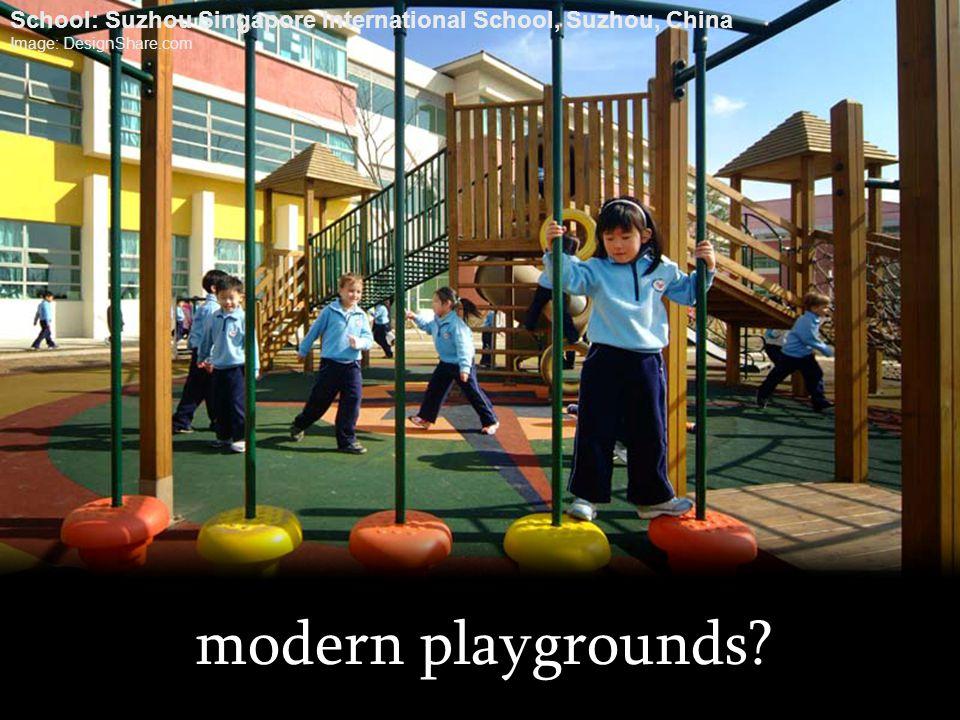 modern playgrounds? School: Suzhou Singapore International School, Suzhou, China Image: DesignShare.com