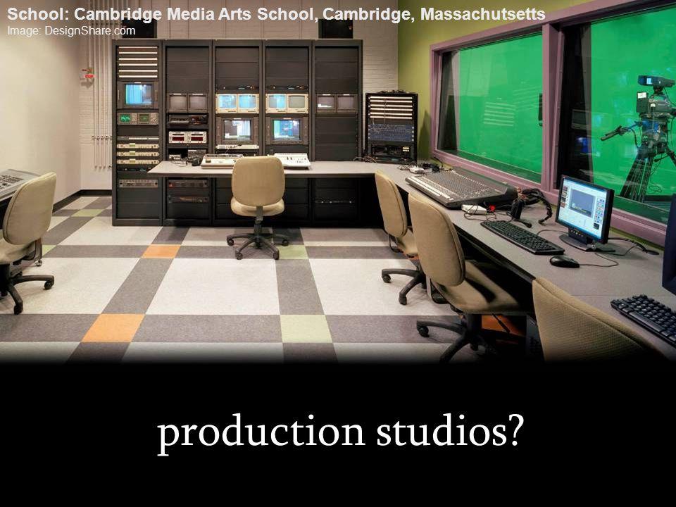 production studios? School: Cambridge Media Arts School, Cambridge, Massachutsetts Image: DesignShare.com