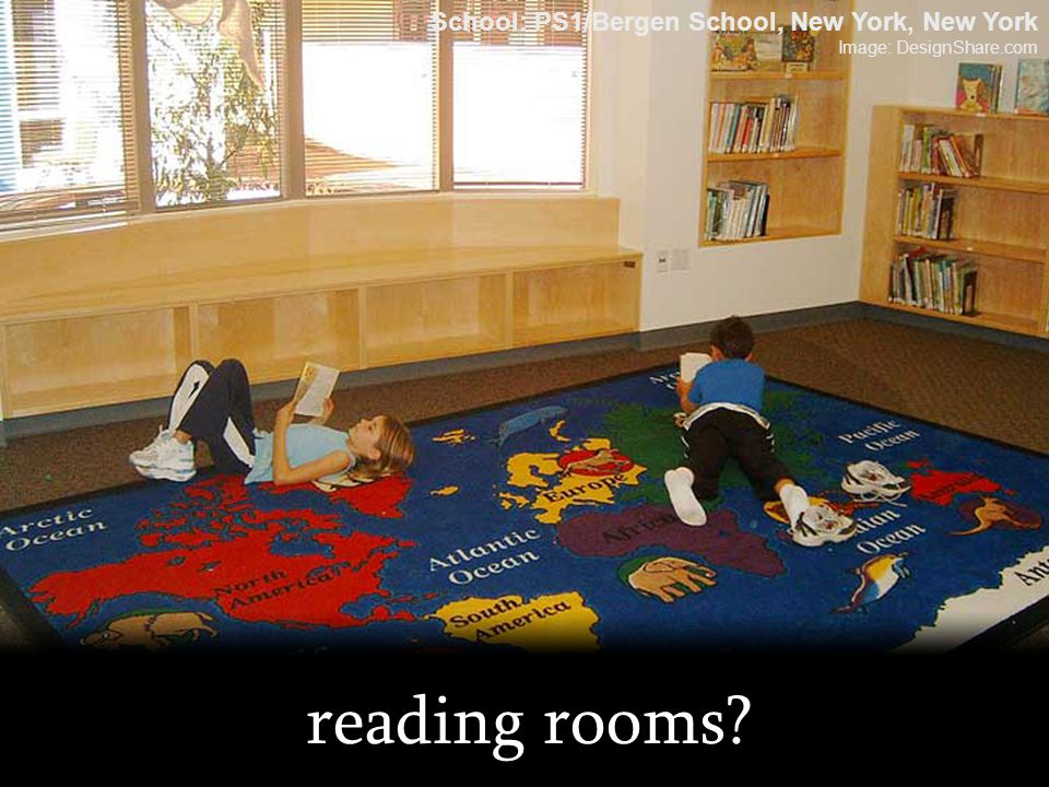 reading rooms? School: PS1/Bergen School, New York, New York Image: DesignShare.com