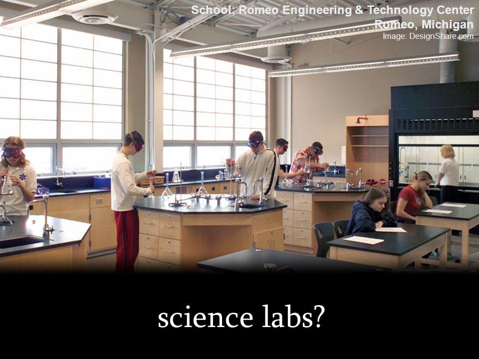 science labs? School: Romeo Engineering & Technology Center Romeo, Michigan Image: DesignShare.com