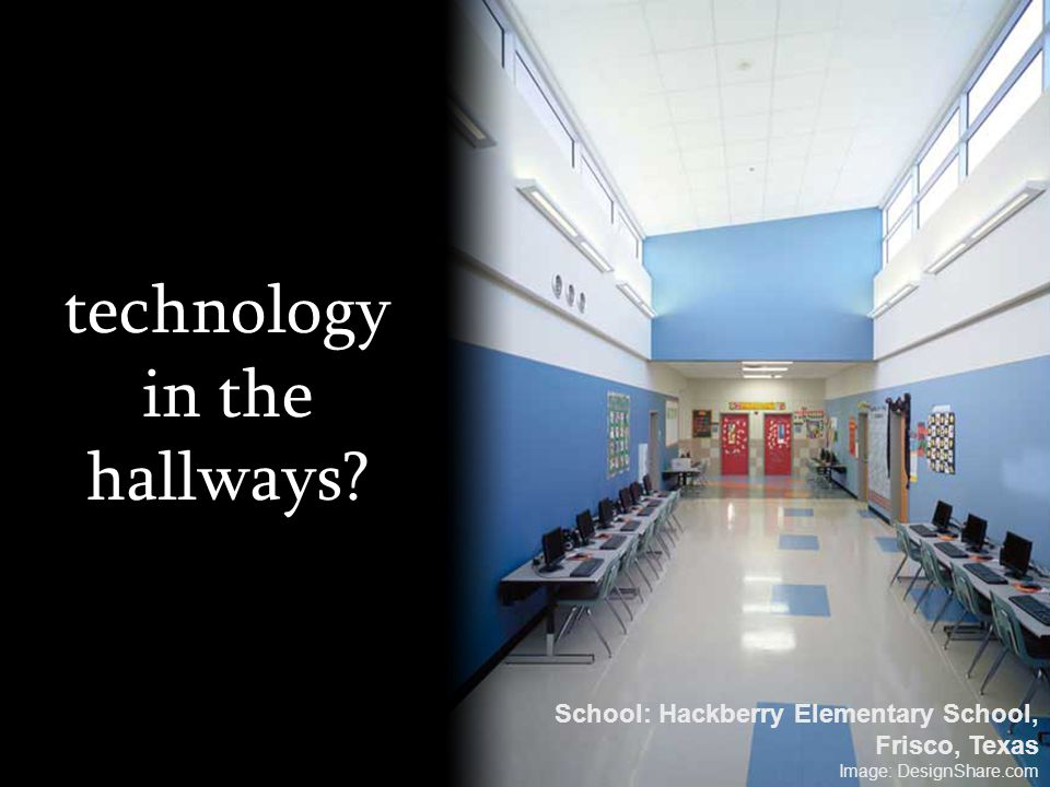 technology in the hallways? School: Hackberry Elementary School, Frisco, Texas Image: DesignShare.com