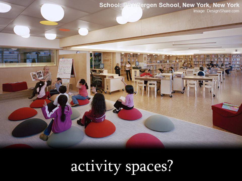 activity spaces? School: PS1/Bergen School, New York, New York Image: DesignShare.com