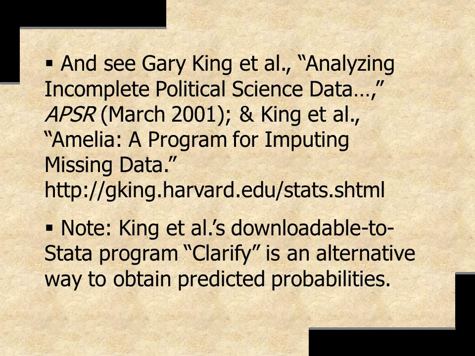 And see Gary King et al., Analyzing Incomplete Political Science Data…, APSR (March 2001); & King et al., Amelia: A Program for Imputing Missing Data.
